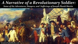 A NARRATIVE OF A REVOLUTIONARY SOLDIER by Joseph Plumb Martin - FULL AudioBook