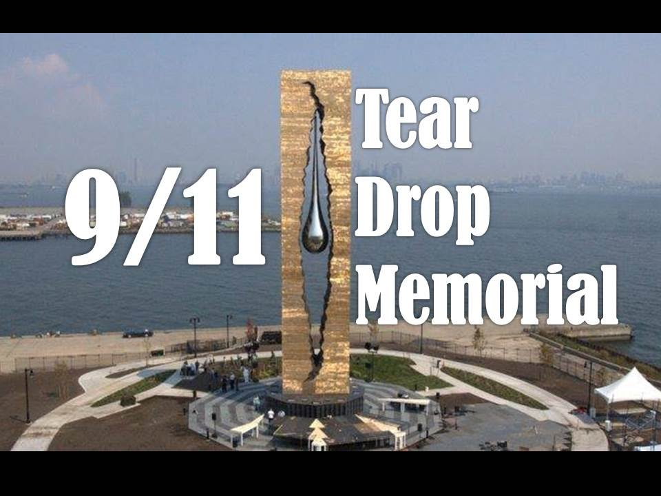 9 11 tear drop memorial youtube