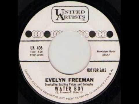 EVELYN FREEMAN - WATER BOY - UNITED ARTISTS UA 406.wmv