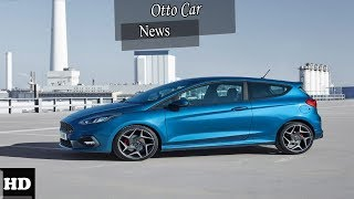 HOT NEWS !!! 2018 Ford Fiesta ST 197hp