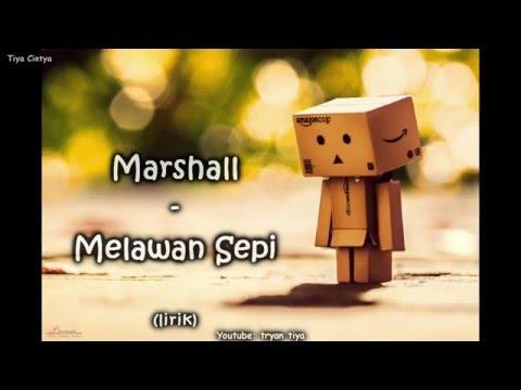 Marshall - Melawan Sepi [Lirik]