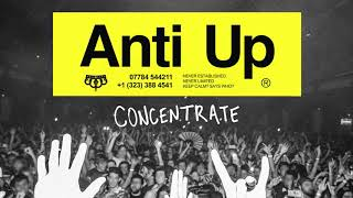 Anti Up - Concentrate (Official Audio)