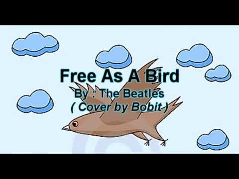 Free As A Bird (With lyrics) - The Beatles  ( Cover by Bobit )