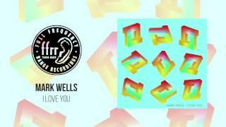 Mark Wells - I Love You (Original Mix)
