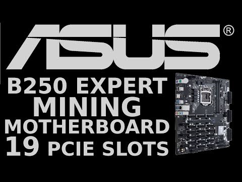ASUS B250 Expert Mining Motherboard With 19 PCIE Slots! Ethereum Zcash Monero