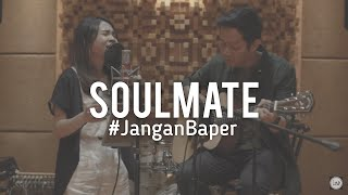 #JanganBaper Kahitna - Soulmate (Cover) MP3