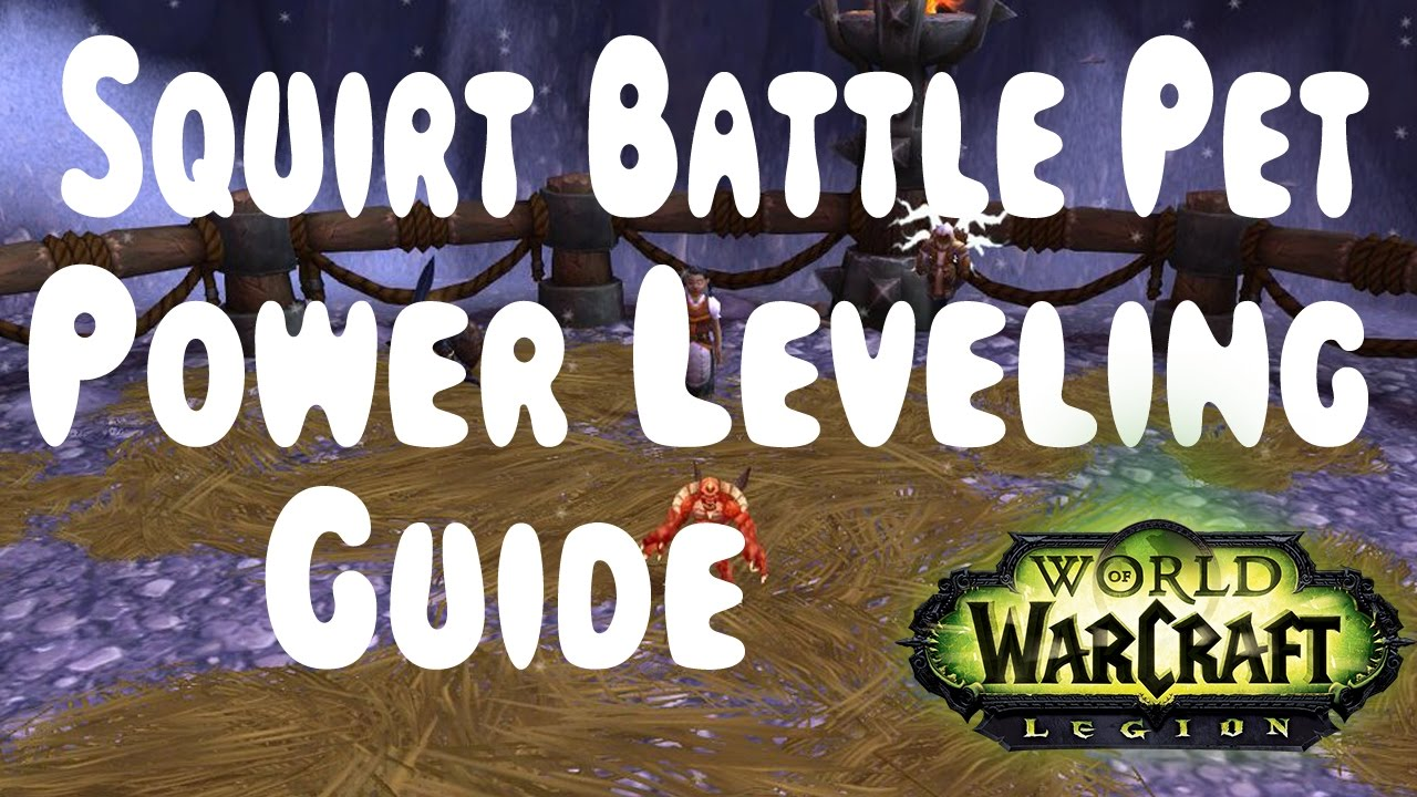 wow legion fastest squirt battle pet power leveling in 7 2 youtube rh youtube com 1-110 Leveling Guide WoW WoW Alliance Leveling Guide