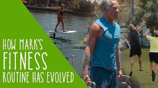 How Mark's Fitness Routine Has Evolved