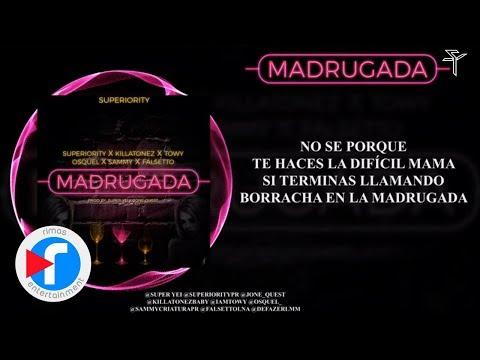 Superiority - Madrugada Ft Killatonez, Towy, Osquel, Sammy & Falsetto ( Audio Video )