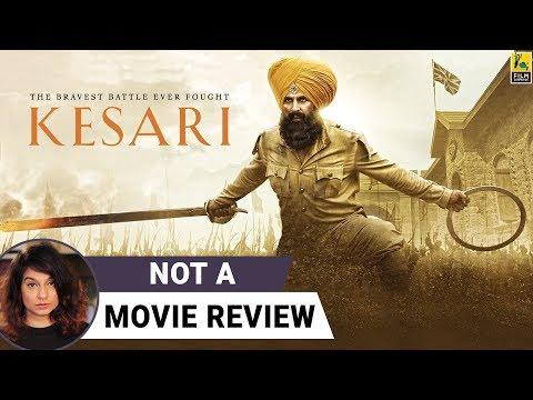 Kesari   Not A Movie Review   Akshay Kumar   Sucharita Tyagi