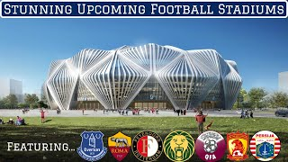 7 Stunning Upcoming Football Stadiums