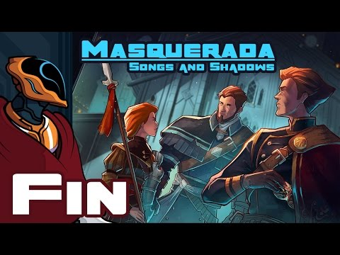 Let's Play Masquerada: Songs And Shadows - Finale - Now We Wait