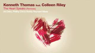 Kenneth Thomas feat Colleen Riley - The Heart Speaks (Philthy Chit Remix)