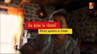 De delai lo ribatèl - Refrains populaires en Carladés