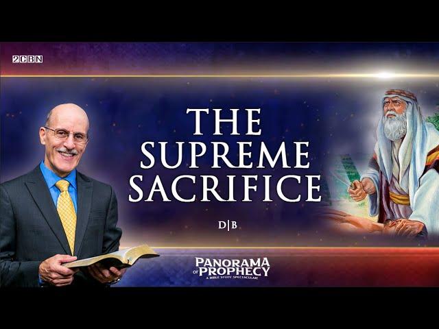 The Supreme Sacrifice | Pr. Doug Batchelor | Part 04