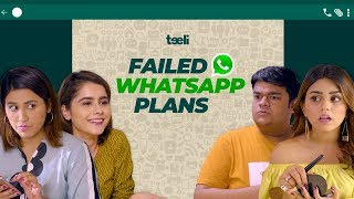 Teeli | Failed Whatsapp Plans