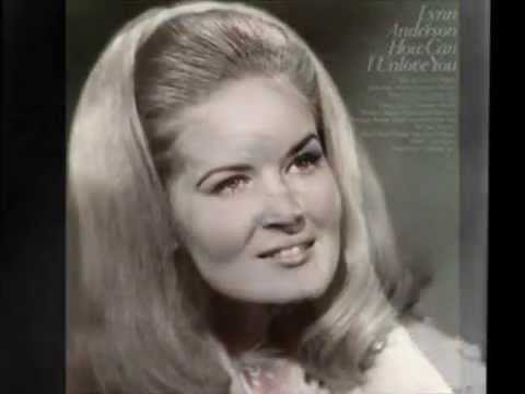 Lynn Anderson -- How Can I Unlove You