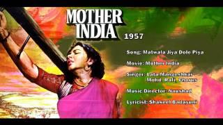 Matwala Jiya Dole Piya - Mother India (1957) - Lata Mangeshkar & Mohammed Rafi