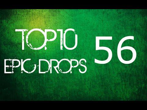 Top 10 Epic Drops #56