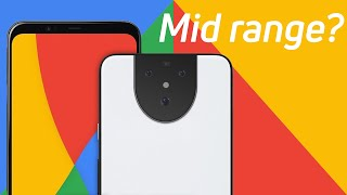 A mid-ranged Pixel 5 actually makes a ton of sense
