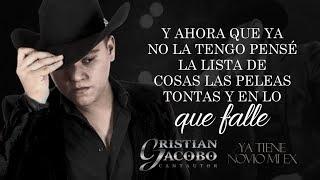 (LETRA) ¨YA TIENE NOVIO MI EX¨ - Cristian Jacobo (Lyric Video)