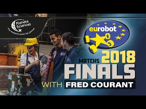 Eurobot Open 2018 Finals with Frédéric Courant