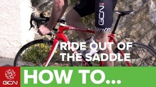 How To Ride Like The Pros - Riding Out Of The Saddle