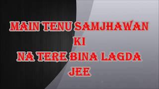 Me tenu samjhawan lyrics ! Arijit Singh