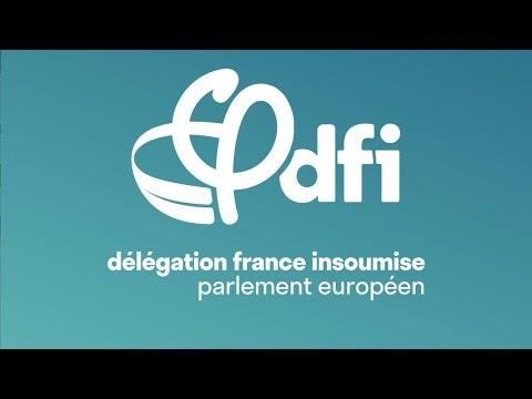 PRÉSENTATION DE LA DÉLÉGATION FRANCE INSOUMISE AU PARLEMENT EUROPÉEN