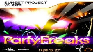 Sunset Project Vs. Sem - Partyfreaks (Freak Mix Edit)