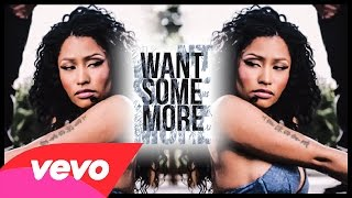 Nicki Minaj - Want Some More [Music Video]