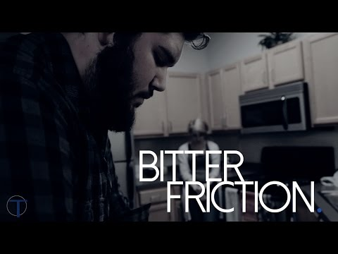 Bitter Friction. | TFLUX Productions