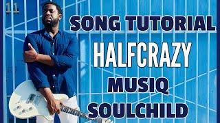 R&B Guitar Lesson - Halfcrazy by Musiq Soulchild
