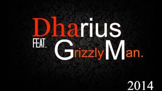 Dharius ft Grizzly Man  directo desde tu barrio 2014