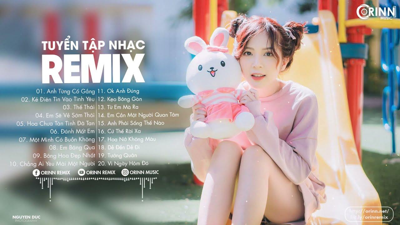 """Download NHẠC TRẺ REMIX 2020 ĐỈNH NHẤT HIỆN NAY - EDM Tik Tok ORINN REMIX - Lk Nhạc Trẻ Remix 2020 """"Cực Hay"""""""