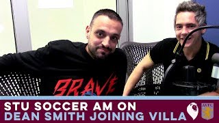 Stu Soccer AM on Dean Smith joining Villa