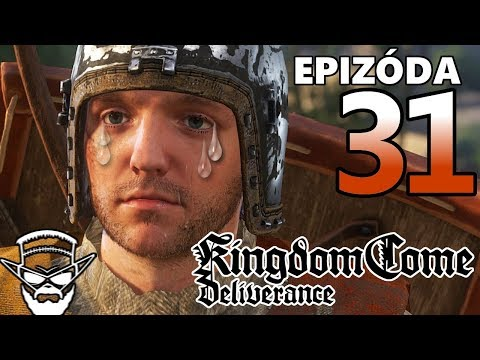 PRIŠLI SME O VŠETKO !!! - Kingdom Come Deliverance / 1080p 60fps / CZ/SK Lets Play / # 31