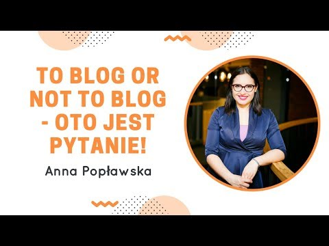 To blog or not to blog - oto jest pytanie!