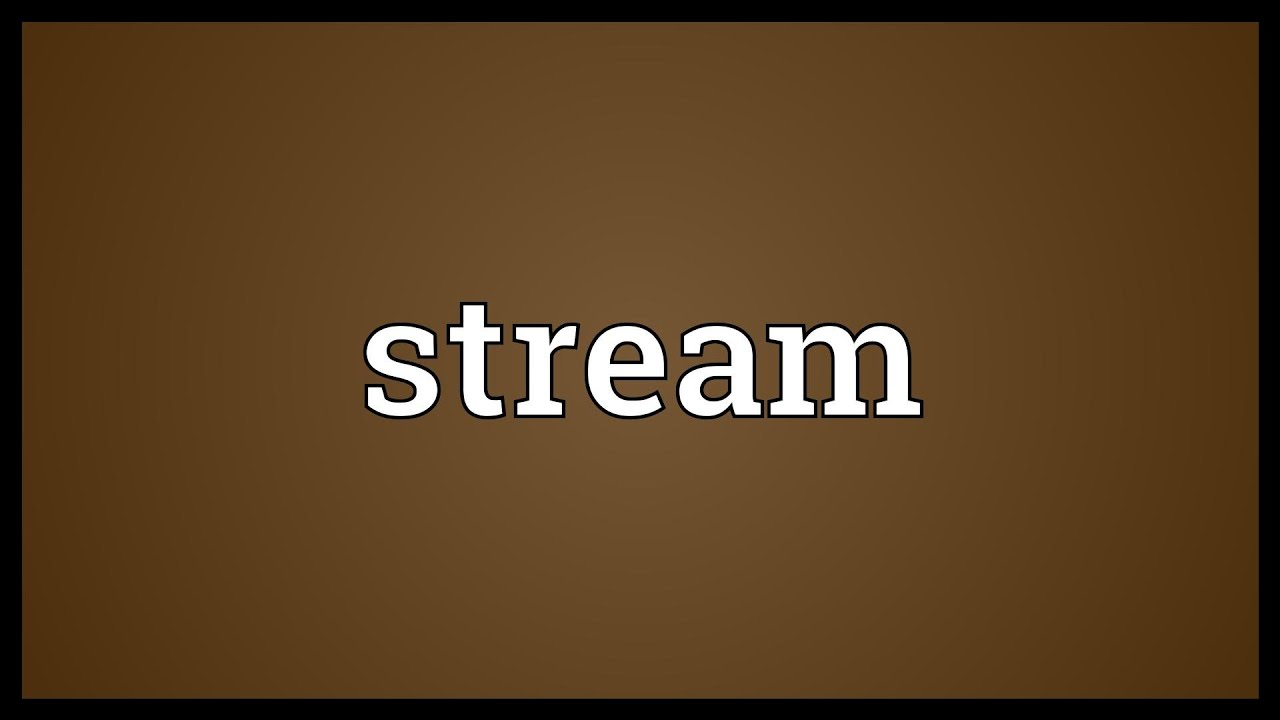 Stream Meaning Youtube