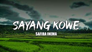 SAFIRA INEMA - SAYANG KOWE ( LIRIK )