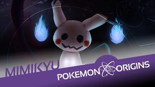 Pokémon Origins | Mimikyu