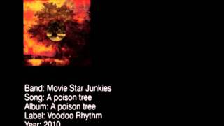 Movie Star Junkies - A Poison Tree