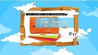Up Close & Personal #47 - Tonic Tangerine Die-Cutting Machine :D