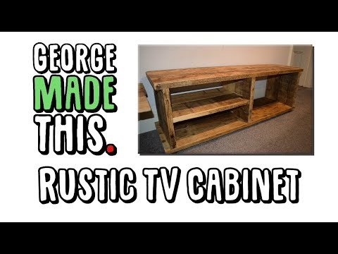 George Made This. // The Rustic TV Cabinet!