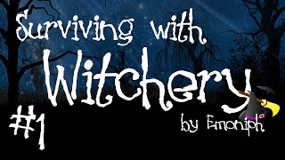 Surviving with Witchery #1 - Starting basics, Witche
