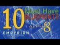 10 MUST HAVE BLUEPRINTS FOR ALPHA 8 | Empyrion Galactic Survival