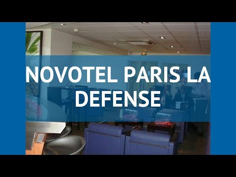 NOVOTEL PARIS LA DEFENSE 4* Франция Париж обзор – отель НОВОТЕЛ ПЭРИС ЛА ДЕФЕНСЕ 4 Париж видео обзор