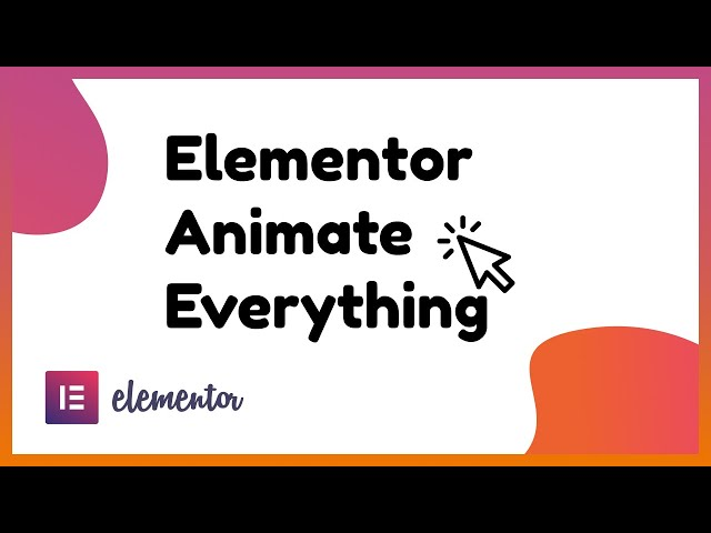 How to animate like a PRO with Elementor