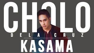 Cholo Dela Cruz - Kasama [official Lyric Video]