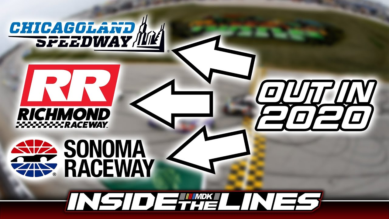 Download Chicagoland, Sonoma & Richmond OUT In NASCAR For 2020 |  Inside The Lines